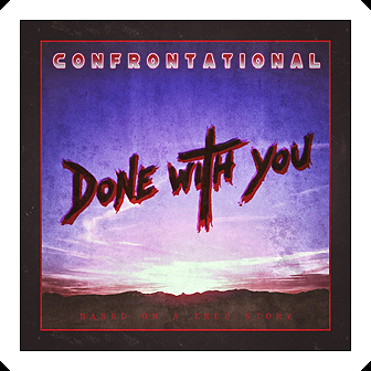 DONE WITH YOU now available on BANDCAMP & SOUNDCLOUD